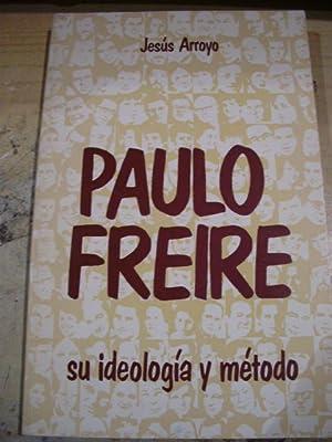 PAULO FREIRE. Su ideología y método (Zaragoza,: Jesús Arroyo