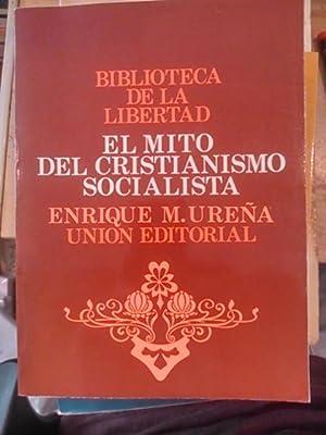 MITO DEL CRISTIANISMO SOCIALISTA (Madrid, 1981): Enrique M. Urueña