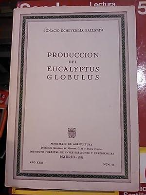 PRODUCCIÓN DEL EUCALIPTUS GLOBULUS (Madrid, 1952): Ignacio Echevarría Ballarín