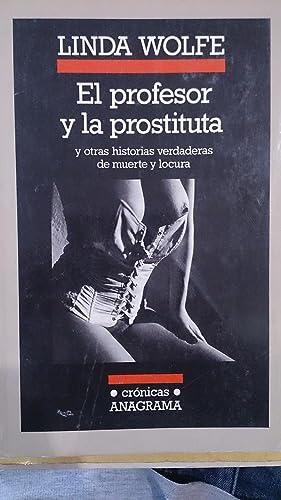 EL PROFESOR Y LA PROSTITUTA y otras historias de muerte y locura (Barcelona, 1989): Linda Wolfe