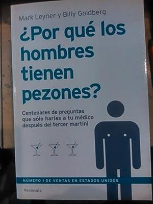 POR QUÉ LOS HOMBRES TIENEN PEZONES?.y otras cuestiones (Barcelona, 2006): Mark Leyner/Billy ...
