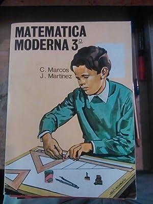 MATEMÁTICA MODERNA 3º. Tercer Curso de Bachillerato (VALENCIA, 1970) S. M.: C. Marcos/ ...