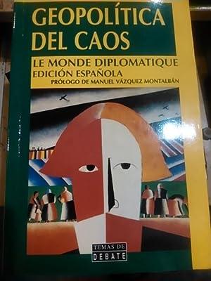 GEOPOLÍTICA DEL CAOS (Madrid, 1999) Le Monde: Antonio Albiñana (edición)