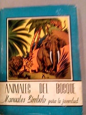 ANIMALES DEL BOSQUE (Barcelona, 1953) Colección Manuales Símbolo para la Juventud: ...