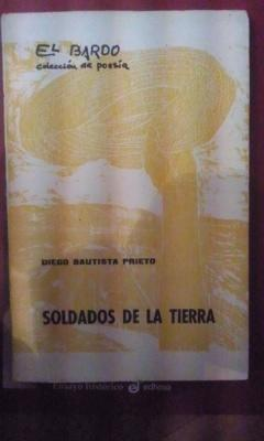 Diego Bautista Prieto: SOLDADOS DE LA TIERRA. 1ª edición (Barcelona, 1964): Diego ...