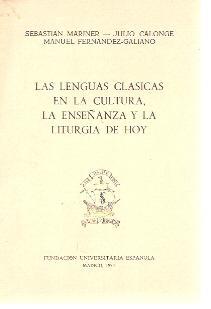 LAS LENGUAS CLÁSICAS, LA ENSEÑANZA Y LA: Sebastián Mariner/ Julio