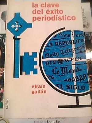 LA CLAVE DEL ÉXITO PERIODÍSTICO (Barcelona, 1965): Efraín Gaitán Bogotá, 1930-2011) ...