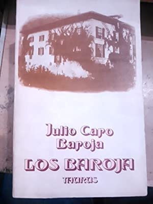 Julio Caro Baroja: LOS BAROJA. MEMORIAS FAMILIARES: Julio Caro Baroja