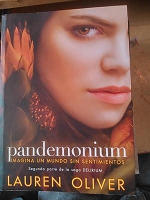 PANDEMONIUM. 2ª parte de la saga Delirium: Lauren Oliver