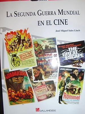 LA SEGUNDA GUERRA MUNDIAL EN EL CINE: José Miguel Salas