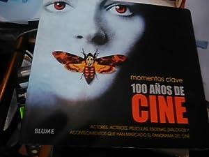 100 AÑOS DE CINE: MOMENTOS CLAVE. ACTORES,: CHRIS FUJIWARA (ED.)
