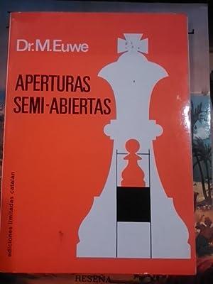 APERTURAS SEMI-ABIERTAS (Barcelona, 1974): Dr. M. Euwe (campeón del mundo 1935-1937)