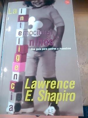 LA INTELIGENCIA EMOCIONAL DE LOS NIÑOS. Guía: Lawrence E. Shapiro