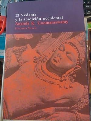 EL VEDANTA Y LA TRADICION OCCIDENTAL (Madrid, 2001) 19 ensayos: Ananda K. Coomaraswamy. Fue una ...