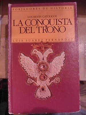LOS REYES CATÓLICOS: LA CONQUISTA DEL TRONO (Madrid, 1989): Luis Suárez Fernández