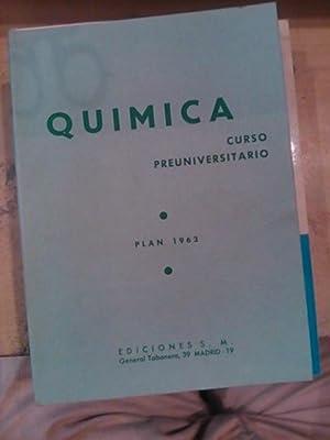 QUÍMICA PARA EL CURSO PREUNIVERSITARIO (Madrid, 1963): Constantino Marcos/ Francisco