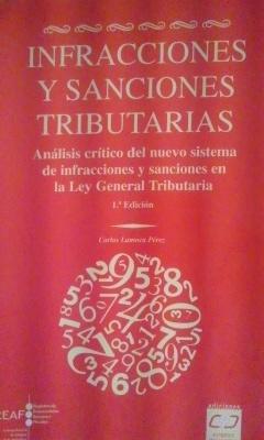 INFRACCIONES Y SANCIONES TRIBUTARIAS. Análisis crítico del: Carlos Lamoca Pérez