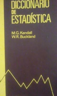 DICCIONARIO DE ESTADÍSTICA (Madrid, 1980): M. G. Kendall/