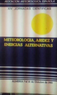 METEOROLOGÍA, ARIDEZ Y ENERGÍAS ALTERNATIVAS (Almería, 1983): José Aguilar Peris/