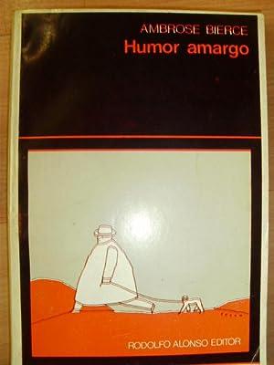 Ambrose Bierce: HUMOR AMARGO (Buenos Aires, 1975): Ambrose Bierce (1842-1913)
