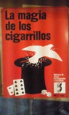 LA MAGIA DE LOS CIGARRILLOS (Palma de: Biblioteca de Juegos,