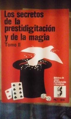 LOS SECRETOS DE LA PRESTIDIGITACION Y DE: Robert Houdin (Nació