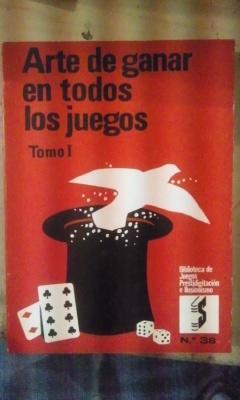ARTE DE GANAR EN TODOS LOS JUEGOS.: Robert Houdin (Nació
