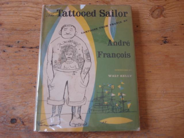 The_Tattooed_Sailor__SIGNED_Francois_Andre_Introduction_by_Walt_Kelly_Assez_bon_Couverture_rigide