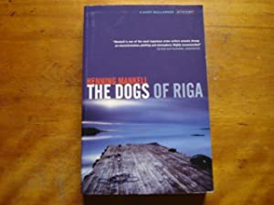 The Dogs of Riga: Mankell, Henning