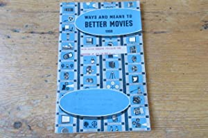 Ways and Means to Better Movies 1958: Focal Press