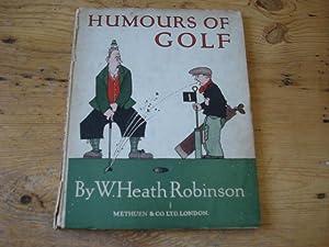 Humours of Golf: Robinson, W Heath
