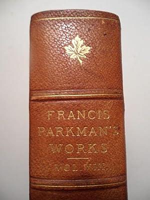 Francis Parkman's Works - The Frontenac Edition,: Parkman, Francis