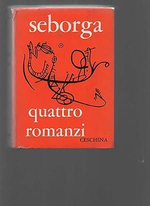 Quattro romanzi. L'uomo di Camporosso - Il: SEBORGA GUIDO.