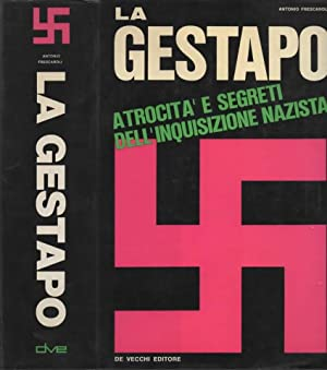 La Gestapo. Atrocità e segreti dell'inquisizione nazista.: FRESCAROLI ANTONIO.