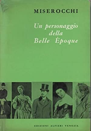 Un personaggio della Belle Epoque.: MISEROCCHI MANLIO.
