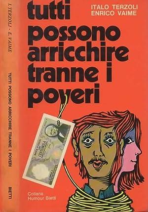 Tutti possono arricchire tranne i poveri.: TERZOLI ITALO -