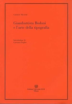Giambattista Bodoni e l'arte della tipografia. Introduzione: MICCICHE GABRIELE.