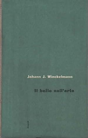 Il bello nell'arte. Scritti sull'arte antica. A: WINCKELMANN JOHANN J.