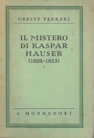 Il mistero di Kaspar Hauser [1828-1833].: FERRARI ORESTE.