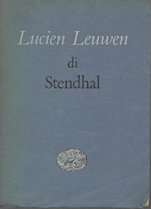 Lucien Leuwen. A cura di Paolo Serini.: STENDHAL (HENRY BEYLE).