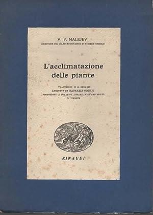 L'acclimatazione delle piante. Annotata da Raffaele Ciferri.: MALEJEV V. P.