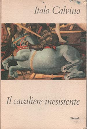 Il Cavaliere Inesistente.: CALVINO ITALO.