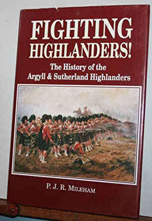 Fighting Highlanders!: History of the Argyll and: Mileham, P.J.R.