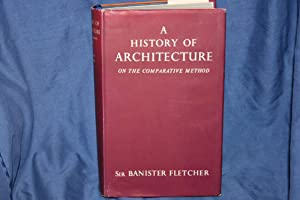 A History of Architecture: Fletcher, Sir Banister