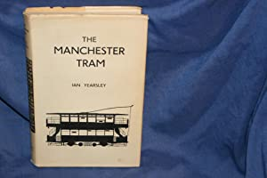 The Manchester Tram: Yearsley, Ian