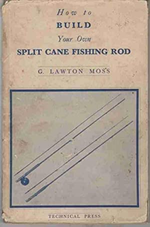 How To Build Your Own Split Cane Fishing Rod By G Lawton