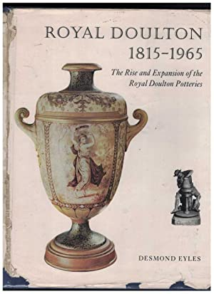 ROYAL DOULTON 1815-1965 THE RISE AND EXPANSION: Eyles, Desmond