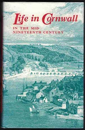 LIFE IN CORNWALL In the Mid Nineteenth: Barton, R. M.