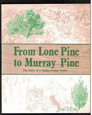 FROM LONE PINE TO MURRAY PINE The: Edey, John F.