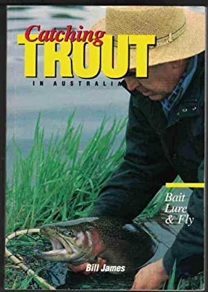 CATCHING TROUT In Australia - Bait Lure: James, Bill